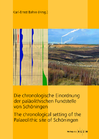 Cover | Karl-Ernst Behre (Hrsg.), Die chronologische Einordnung der paläolithischen Fundstellen von Schöningen / The chronological setting of the Palaeolithic sites of Schöningen (Mainz 2012)